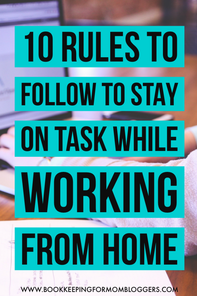 10 Rules to Follow to Stay on Task While Working From Home