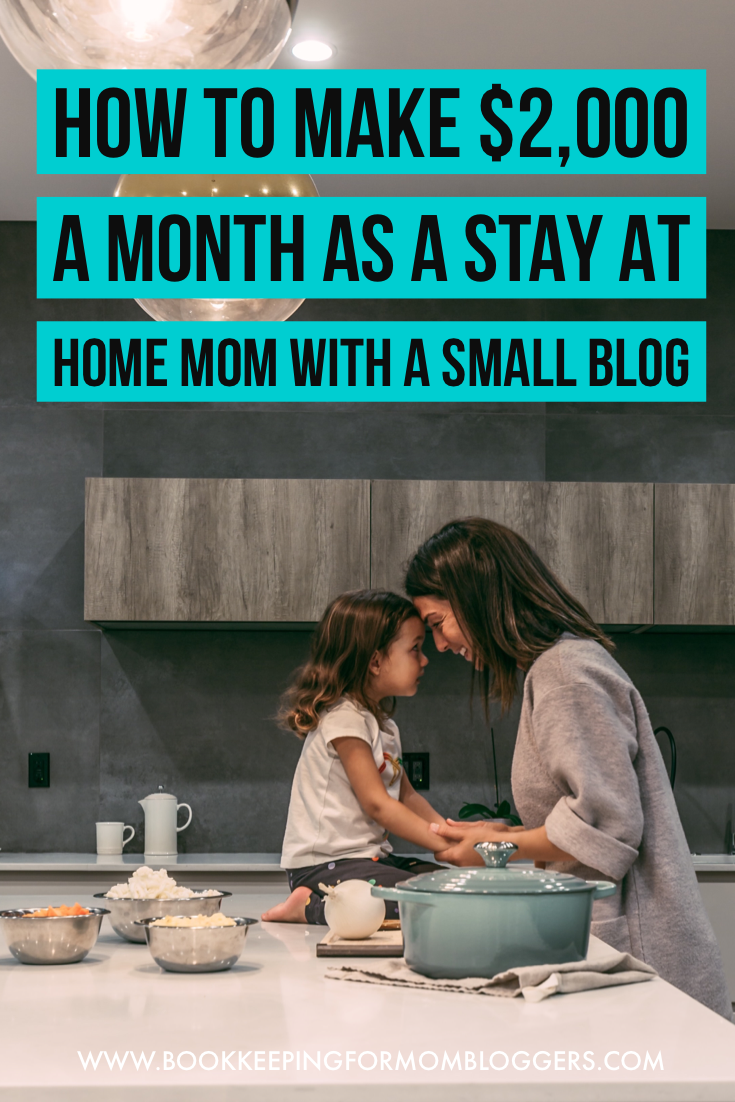 How to Make $2000 a Month as a Stay at Home Mom with a Small Blog